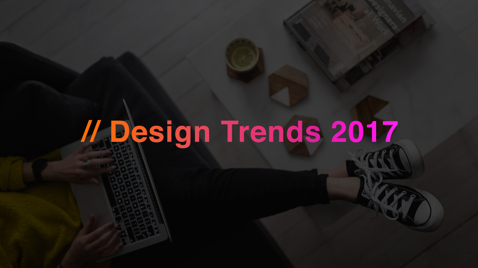 What are the most popular design trends in 2017?