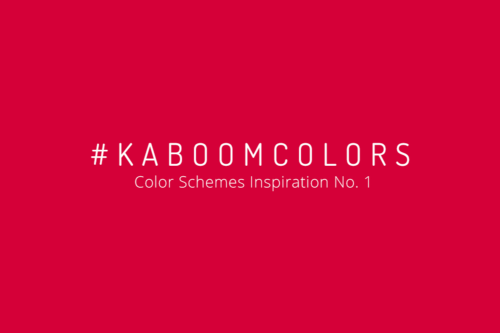#KABOOMCOLORS – Your weekly colors inspiration No. 1