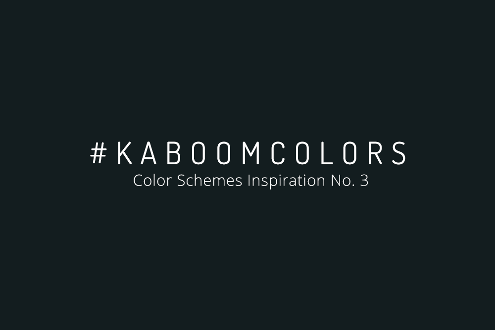 #KABOOMCOLORS – YOUR WEEKLY COLORS INSPIRATION NO. 3